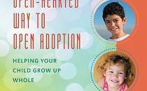 Books about adoption: The Open-Hearted Way to Open Adoption