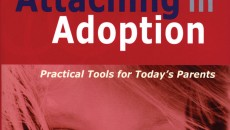 AF answers your questions about bonding and attachment.: Attaching in Adoption: Practical Tools for Today's Parents