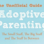 [Book Review] The Unofficial Guide to Adoptive Parenting